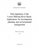Fish Migrations of the Lower Mekong River Basin: implications for development, planning and environmental management