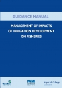 Guidance Manual: Management of Impacts of Irrigation Development on Fisheries