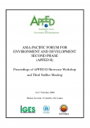 ASIA PACIFIC FORUM FOR ENVIRONMENT AND DEVELOPMENT SECOND PHASE (APFEDII): Proceedings of APFED II Showcase Workshop and Third NetRes Meeting