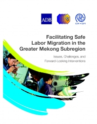 Facilitating Safe Labor Migration in the Greater Mekong Subregion